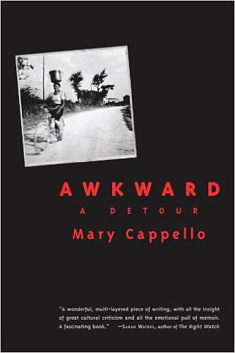 Awkward by Mary Cappello